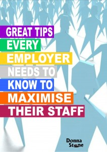 Great tips every Employer needs to know to Maximise Staff