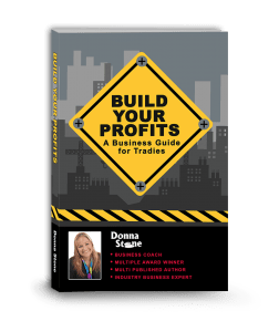 Build Your Profits - A Business Guide for Tradies