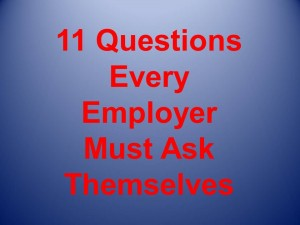 11 Questions every Employer Must Ask Themselves