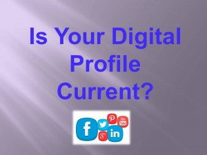 is your digital profile current