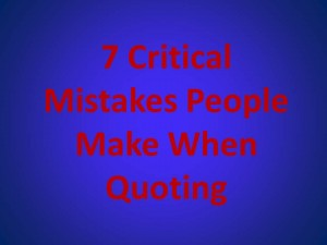 7 critical mistakes people make when quoting