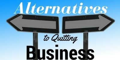 alternatives-to-quitting-business