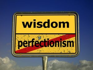 15 reasons perfectionism will kill your business