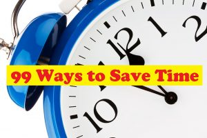 99 Ways to Save Time